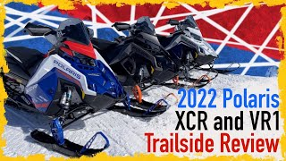2022 Polaris XCR & VR1 Trailside review - Full video