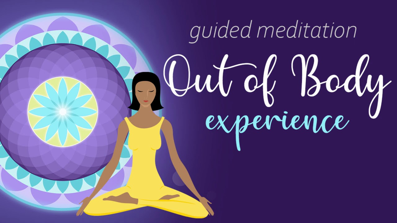 This Meditation will Guide You Into A State That Can Only Be Described As An Out of Body Experience