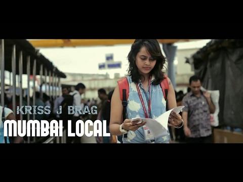 MUMBAI LOCAL SONG - KRISS J BRAG ll NEW HINDI RAP VIDEO ll Lyrics in Description