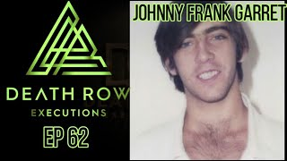 Death Row Executions- Johnny Frank Garrett-Was he innocent? 17 yrs old w/ Schizophrenia and DID ep62