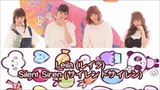 Canción: Leila (レイラ) Cantante: SILENT SIREN (サイレントサイレン)...