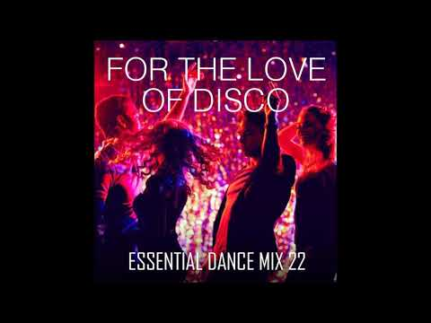 For The Love Of Disco - Funky House & Disco -  Essential Dance Mix 22
