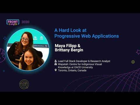 FrontConf 2020 - Brittany Bergin And Maya Filipp - A Hard Look At Progressive Web Applications