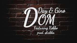 Video Day & Gino - DOM (Featuring Kobbo, Prod. SHXKKA) download MP3, 3GP, MP4, WEBM, AVI, FLV September 2018