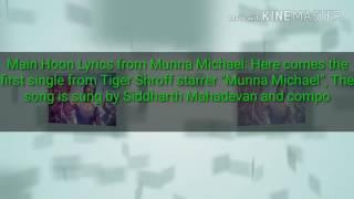 Mein hoo song lyrics from munna Michelle