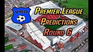Premier League Predictions: Match Day 6!!