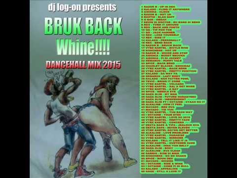 DJ LOGON - BRUK BACK WHINE DANCEHALL MIX 2015