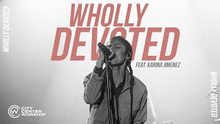 Wholly Devoted- City Center Wo…