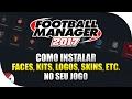 Football Manager 2017 (FM 2017) - COMO INSTALAR FACEPACK, LOGOPACK, KITS, SKINS, Etc.