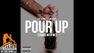 Clyde Carson - Pour Up (Drank With Me) [Thizzler.com]