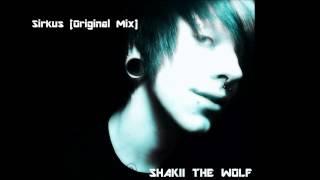 Shakii The Wolf - Sirkus(Original)