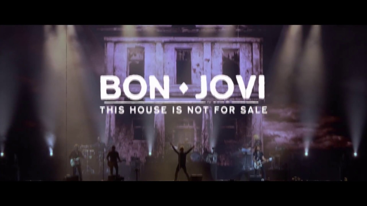bon jovi this house is not for sale 2018 tour youtube