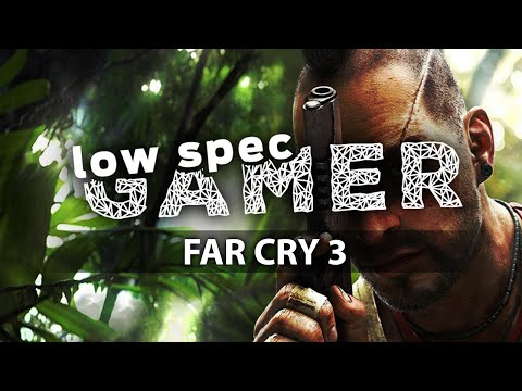 How to play Far Cry 3 on a low end computer