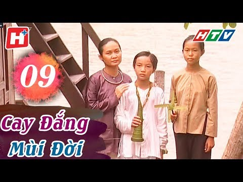 Cay Đắng Mùi Đời - Tập 09 (tập cuối) | HTV Phim Tình Cảm Việt Nam Hay Nhất 2018