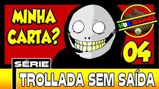 HUE GAMES - Trollada Sem Saida!! [4º Episódio]