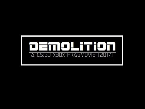 """DEMOLITION,"" A CS:GO XBOX FRAGMOVIE [2017]"
