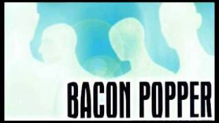 Bacon Popper - Rejoice In Love (Marc Andrews Rush Edit)