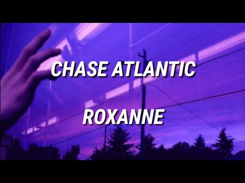 CHASE ATLANTIC-ROXANNE (LYRICS)