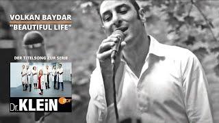 "Volkan Baydar - Beautiful Life (Titelsong der ZDF-Serie ""Dr. Klein"")"