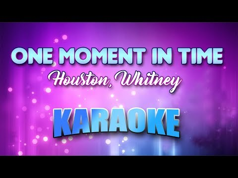 Houston, Whitney - One Moment In Time (Karaoke version with Lyrics)