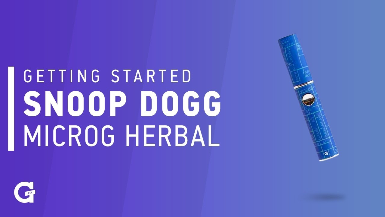 Getting started with your Snoop Dogg | microG Herbal