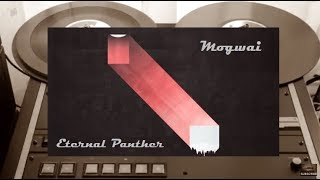 Mogwai - Eternal Panther