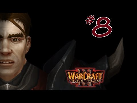 Warcraft III: Reign of Chaos - Part 8: Pretty Fountains (feat. Short)