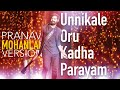 Unnikale Oru Kadha Parayam - Pranav Mohanlal Version | Mohanlal | George Live