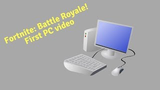 Fortnite Battle Royale My First PC Video and my encounter with RequiemSlaps!