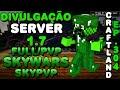 Divulgação de Server Minecraft 1.7/1.8 Full/PvP, SkyPvP, SkyWars, Kit/PvP e HG / Ep.304