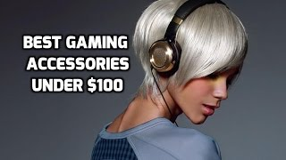 10 Best Gaming Accessories Under $100 (2015)