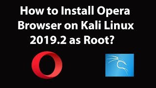 Gambar cover How to Install Opera Browser on kali Linux 2019.2 as Root?