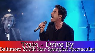 Train - Drive By (2014 Baltimore Star-Spangled Spectacular)