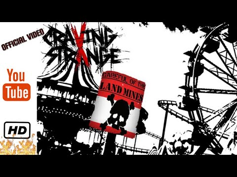 Craving Strange | Careful Of The Landmines | Official Video