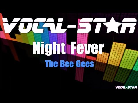 Bee Gees - Night Fever (Karaoke Version) With Lyrics HD Vocal-Star Karaoke