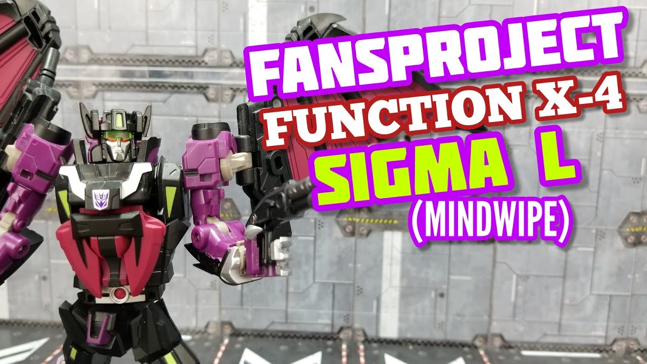 Fansproject Function X-4 Sigma L (MP Mindwipe) review By Kato's Kollection