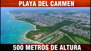 PLAYA DEL CARMEN - 500 METROS DE ALTITUD