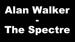 Alan Walker The Spectre Hungarian Lyrics Magyar Felirat