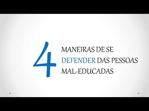 4 Maneiras De Se Defender Das Pessoas Mal Educadas Como Se