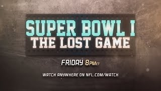 Super Bowl I: The Lost Game | Premieres on NFL Network Friday @ 8pm EST