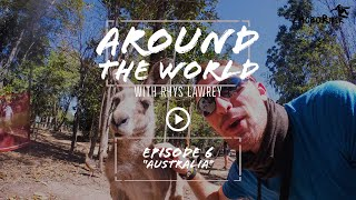 "[Ep 6] Around the World with Rhys Lawrey | ""Australia"" 