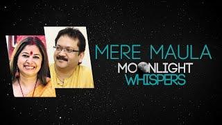 Mere Maula | Moonlight Whispers | Rekha Bhardwaj | Vivek Prakash
