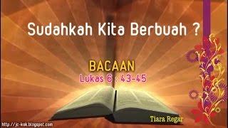 Renungan Kristen - Sudahkah Kita Berbuah (Lukas 6:43-45)  | Tiara Regar Mp3