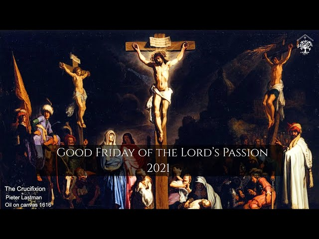 Good Friday of the Lord's Passion 2021