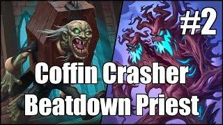 [Hearthstone] Coffin Crasher Beatdown Priest (Part 2)