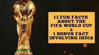 13 Fun Facts about the FIFA World Cup & 1 Bonus Fun Fact Involving India | FIFA World Cup | Football