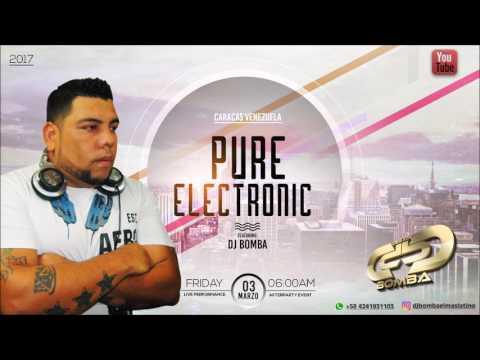 PURE ELECTRONIC - SESSION MARZO 2017 (DJ BOMBA)