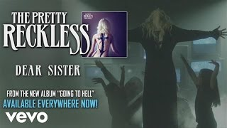 The Pretty Reckless - Dear Sister (audio)