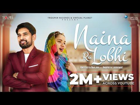 OFFICIAL VIDEO - Naina Ra Lobhi   Rapperiya Baalam Ft. Anupriya Lakhawat   Rajasthani Song 2019