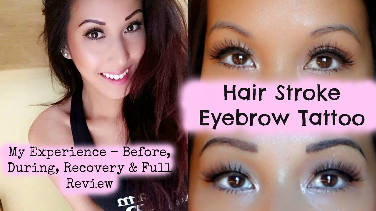 HAIR STROKE EYEBROW TATTOO - Video Diary (Before, During, Recovery ...